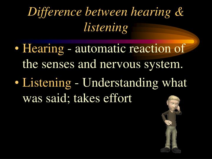 Difference between hearing & listening