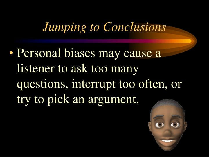 Jumping to Conclusions