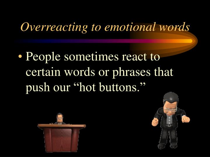 Overreacting to emotional words