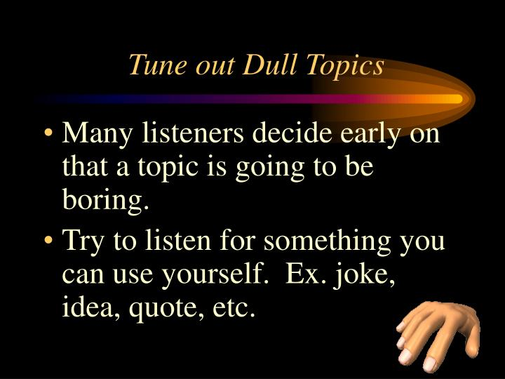 Tune out Dull Topics