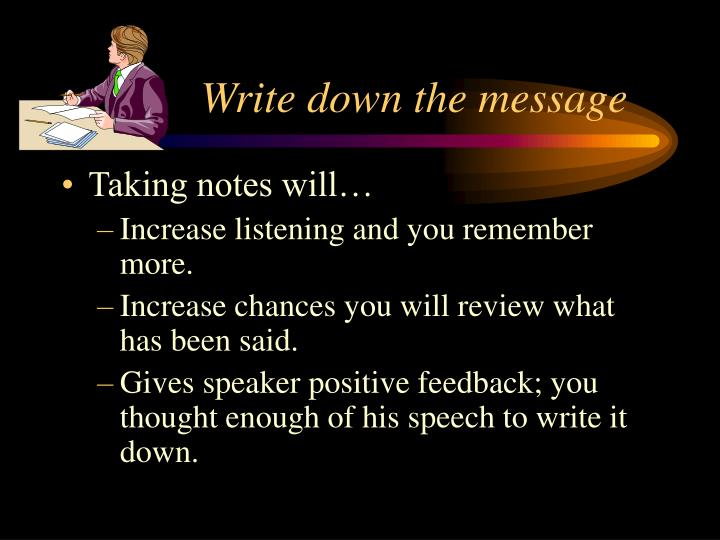 Write down the message