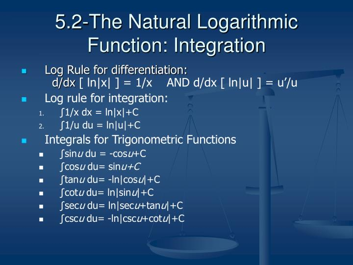 5.2-The Natural Logarithmic Function: Integration