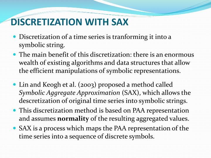 DISCRETIZATION WITH SAX