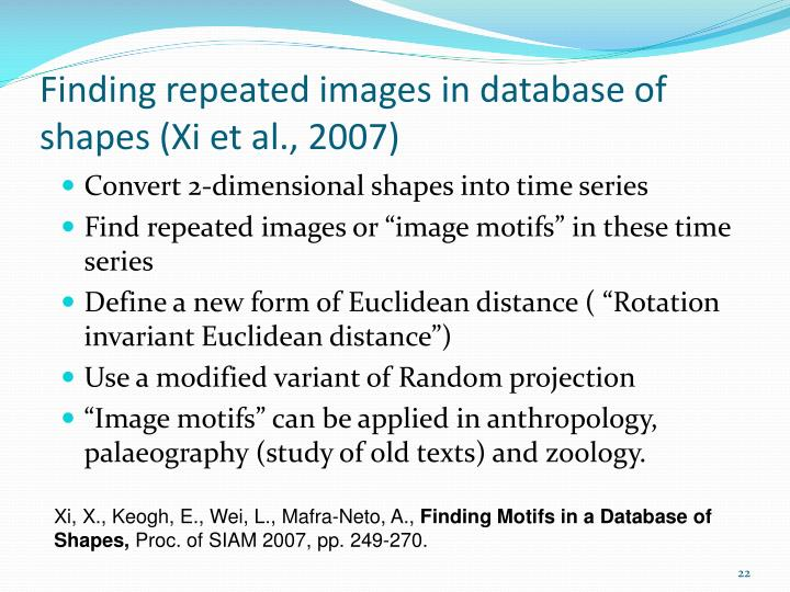 Finding repeated images in database of shapes (Xi et al., 2007)
