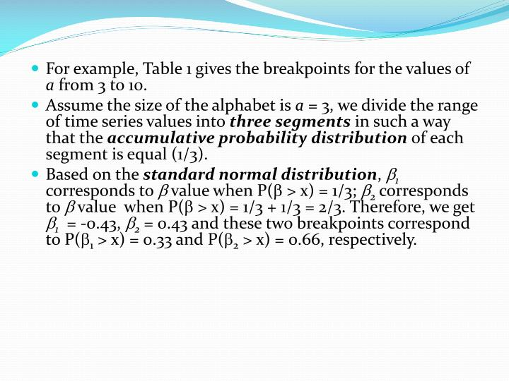 For example, Table 1 gives the breakpoints for the values of