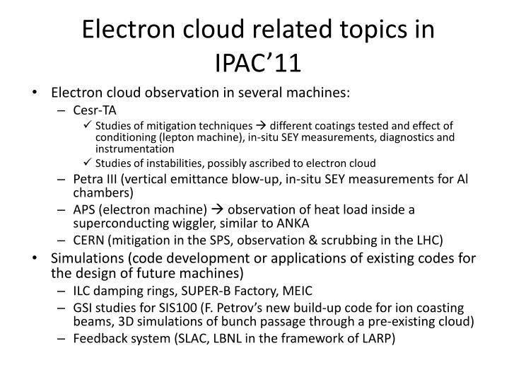 Electron cloud related topics in ipac 11