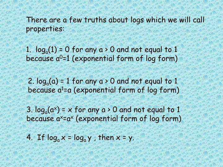 There are a few truths about logs which we will call