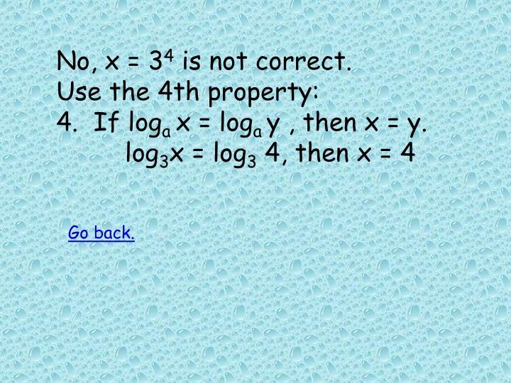 No, x = 3