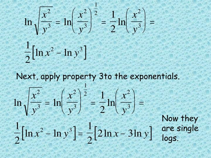 Next, apply property 3to the exponentials.