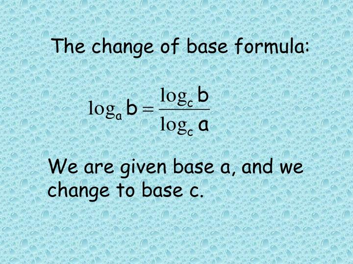 The change of base formula: