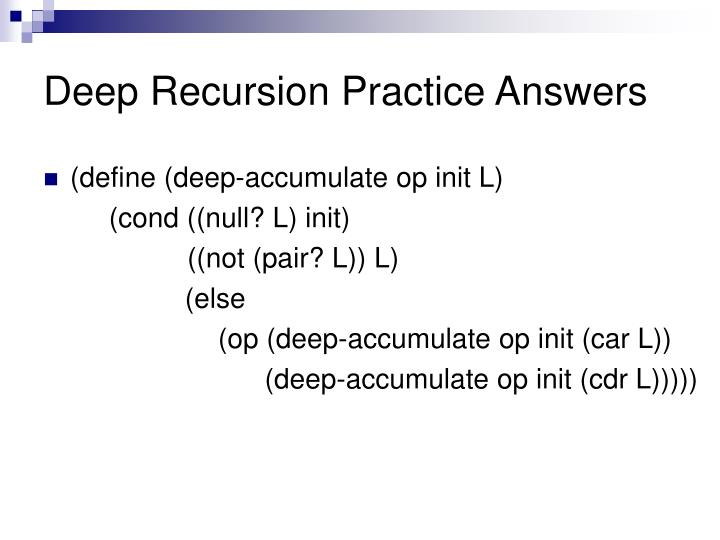 Deep Recursion Practice Answers