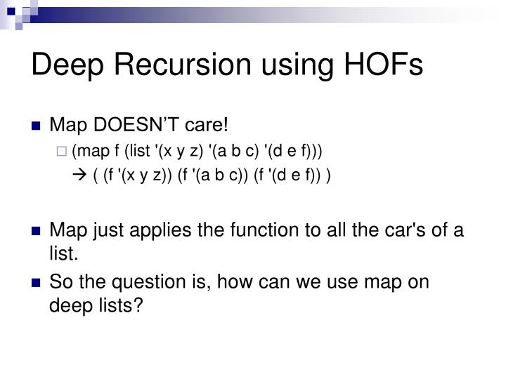 Deep Recursion using HOFs