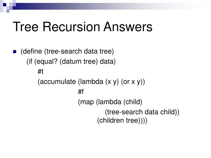 Tree Recursion Answers