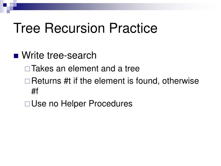 Tree Recursion Practice