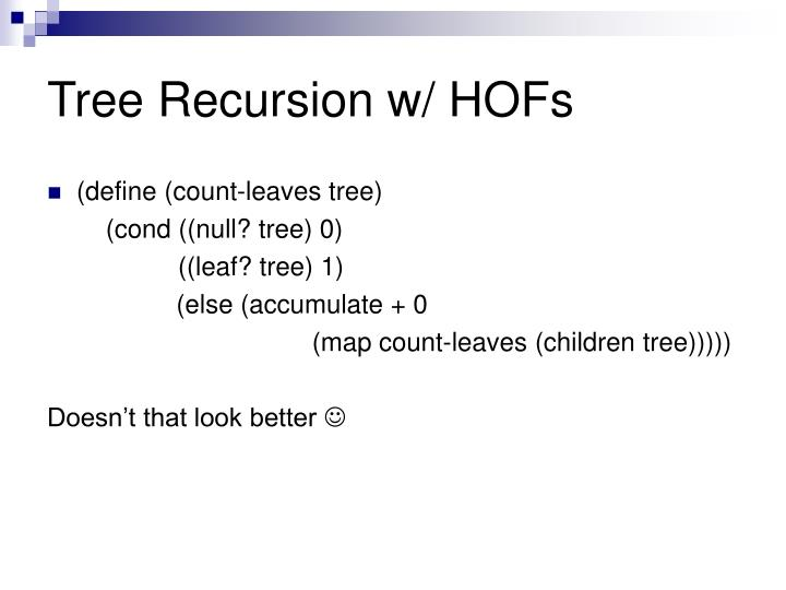 Tree Recursion w/ HOFs