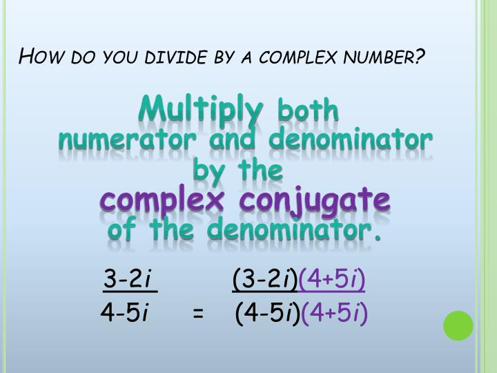 How do you divide by a complex number?