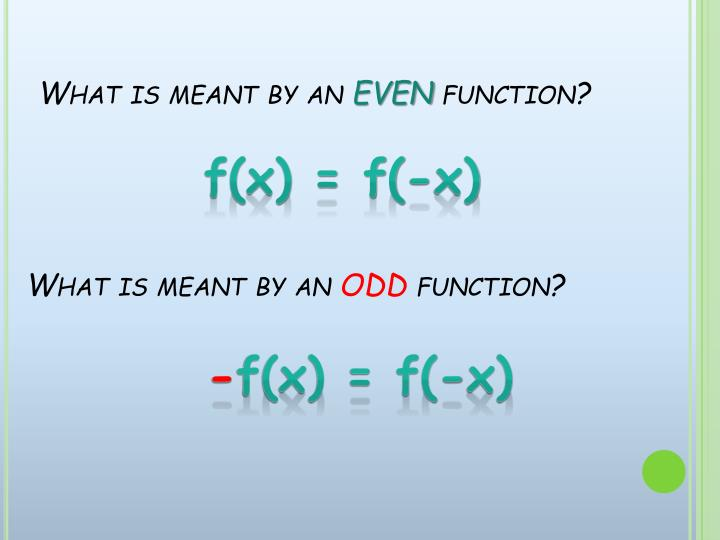 What is meant by an odd function