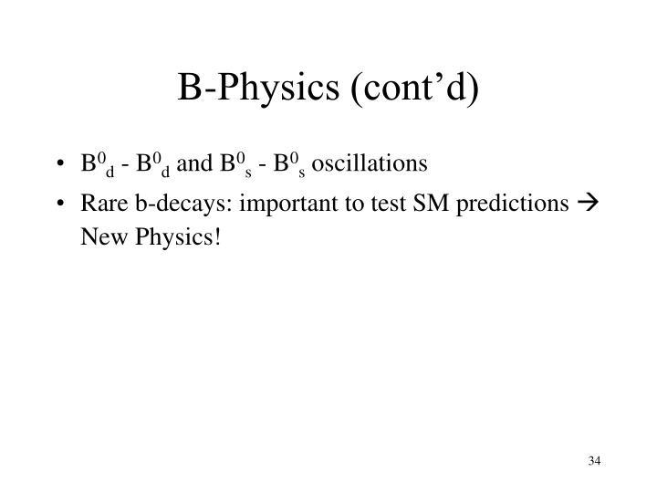 B-Physics (cont'd)