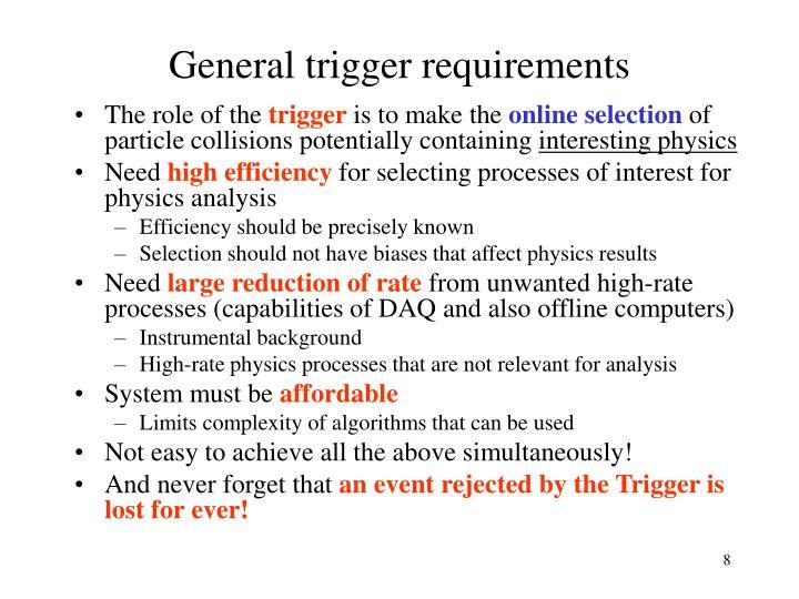 General trigger requirements