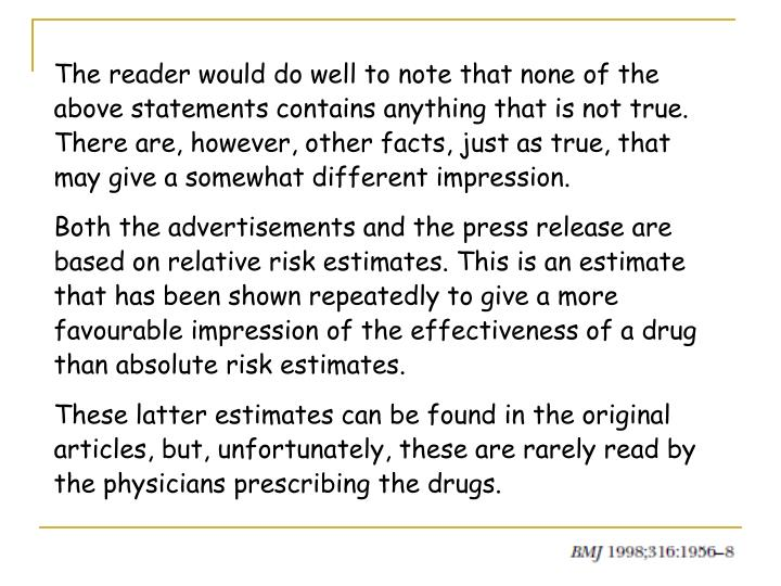 The reader would do well to note that none of the above statements contains anything that is not true. There are, however, other facts, just as true, that may give a somewhat different impression.