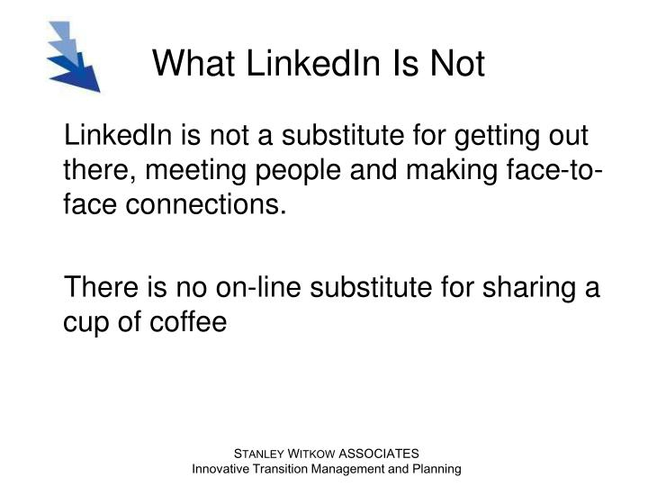 What LinkedIn Is Not