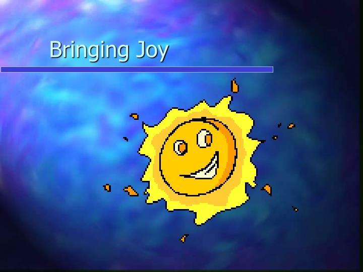 Bringing Joy