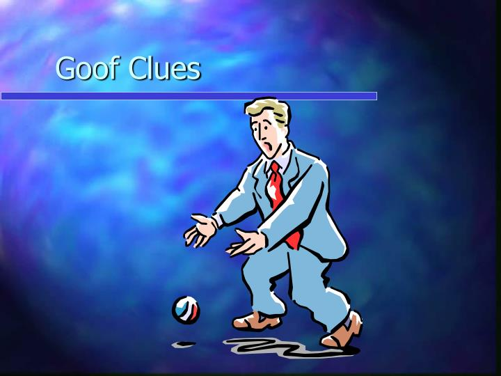 Goof Clues
