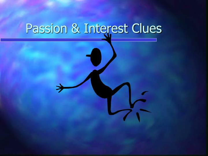 Passion & Interest Clues