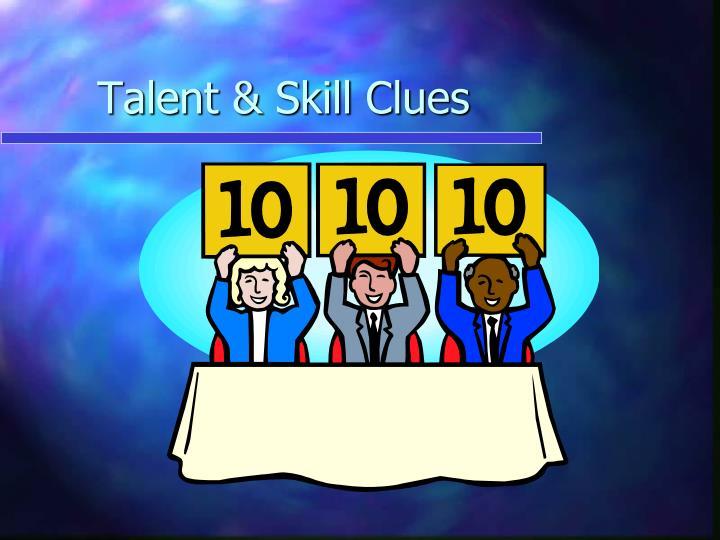 Talent & Skill Clues