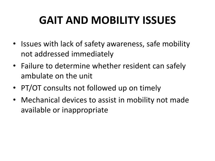 GAIT AND MOBILITY ISSUES