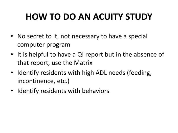 HOW TO DO AN ACUITY STUDY