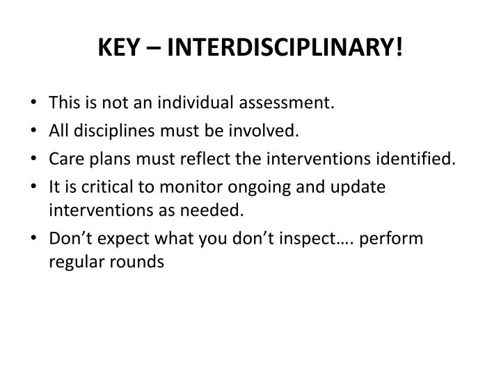 KEY – INTERDISCIPLINARY!