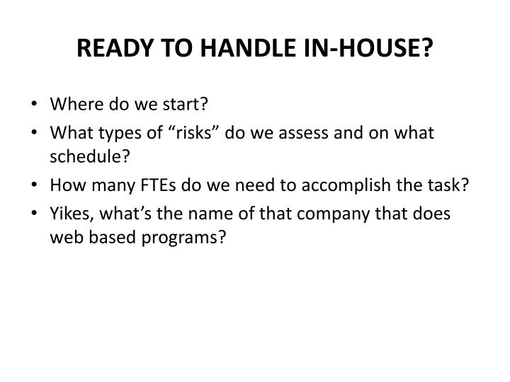 READY TO HANDLE IN-HOUSE?