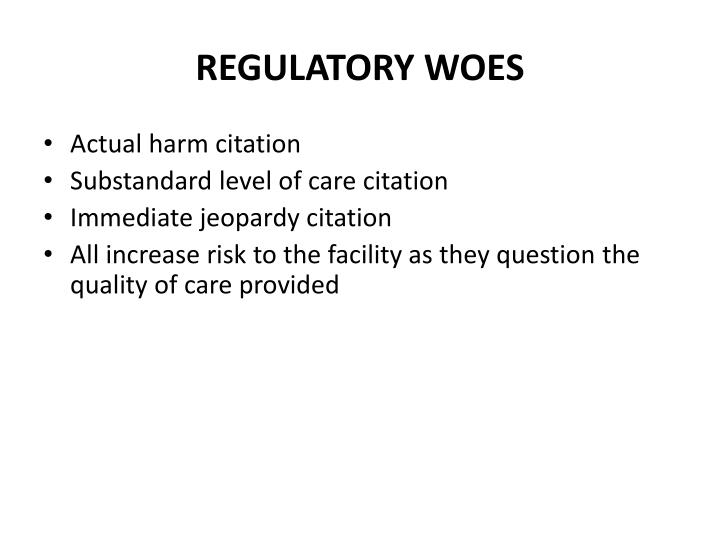 REGULATORY WOES
