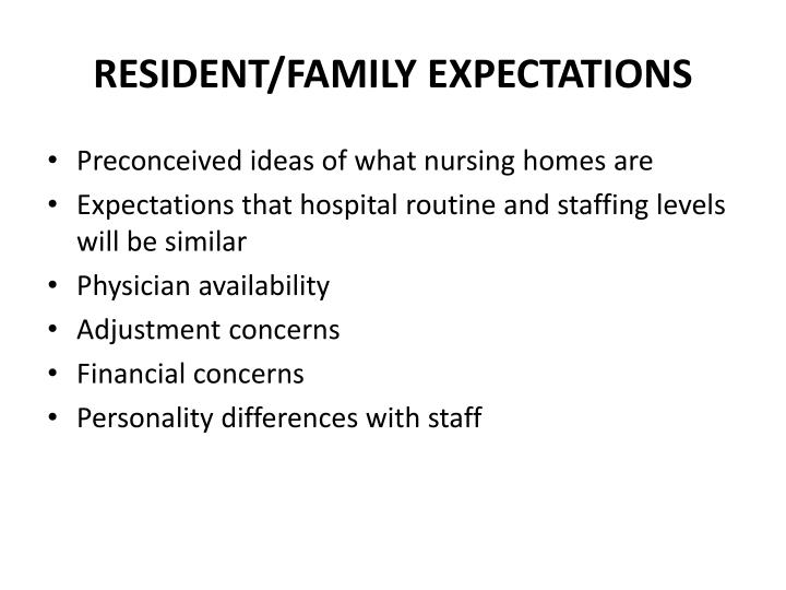 RESIDENT/FAMILY EXPECTATIONS