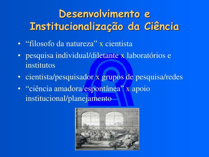 Desenvolvimento e Institucionalização da Ciência