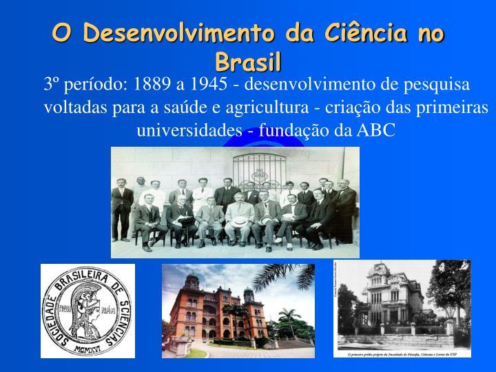 O Desenvolvimento da Ciência no Brasil