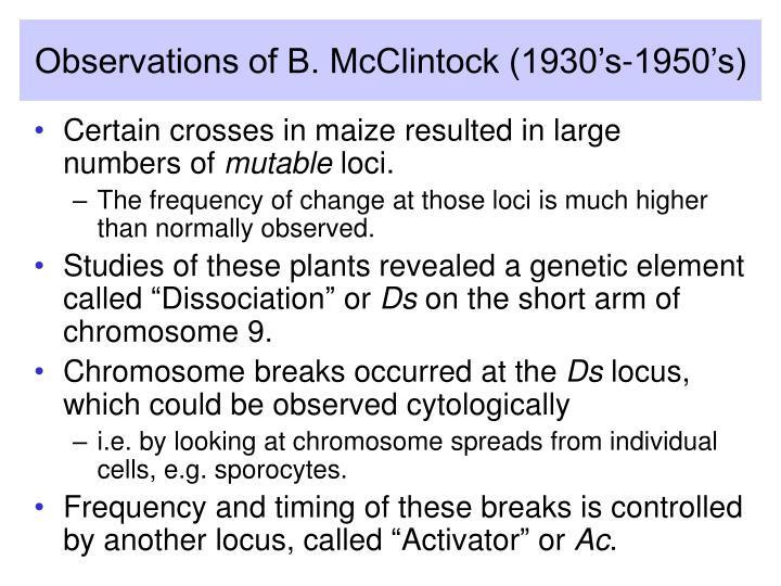 Observations of B. McClintock (1930's-1950's)