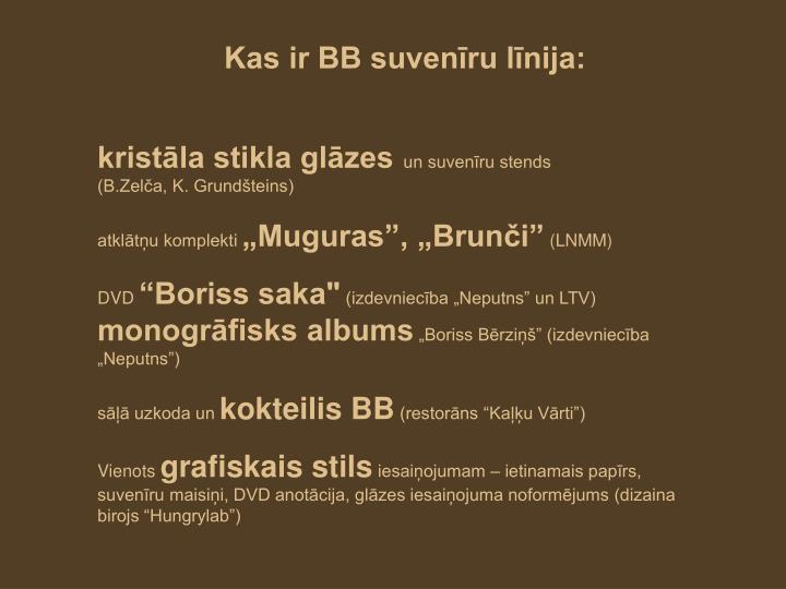 Kas ir BB suvenīru līnija: