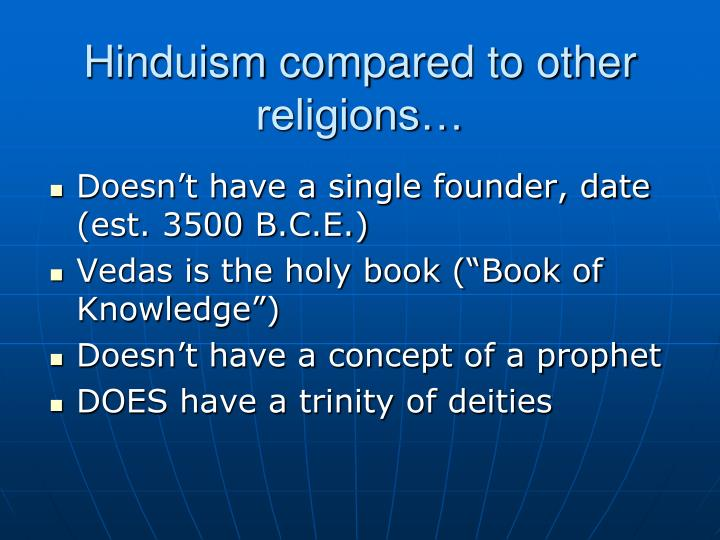 Hinduism compared to other religions…