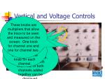 vertical and voltage controls
