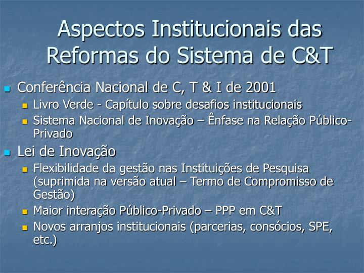 Aspectos Institucionais das Reformas do Sistema de C&T