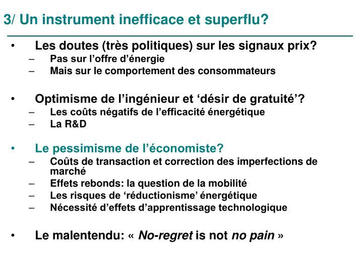 3/ Un instrument inefficace et superflu?
