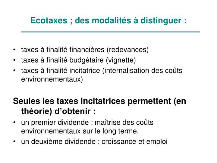 Ecotaxes; des modalités à distinguer: