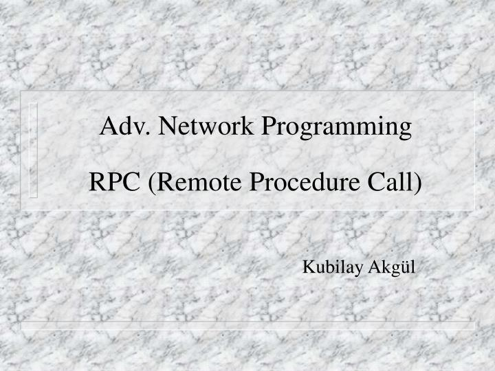 Adv network programming rpc remote procedure call