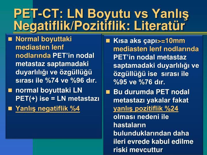 PET-CT: LN Boyutu vs Yanlış Negatiflik/Pozitiflik: Literatür
