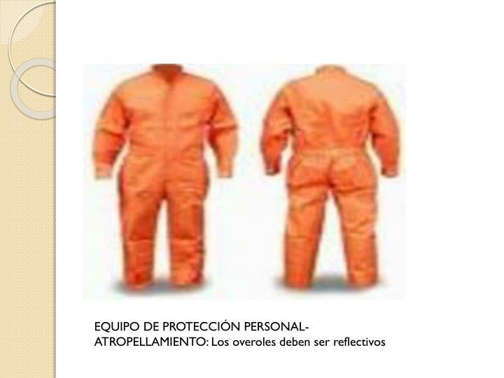 EQUIPO DE PROTECCIÓN PERSONAL-ATROPELLAMIENTO: