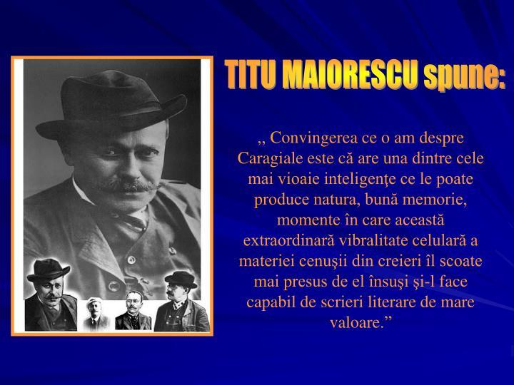 TITU MAIORESCU spune: