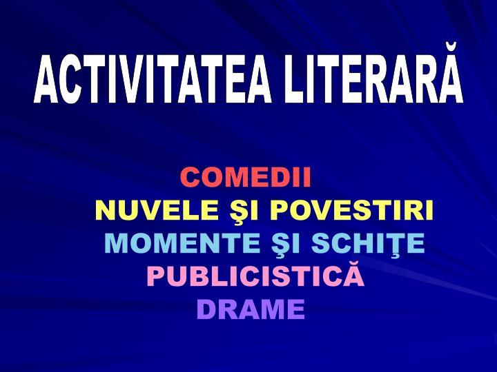 ACTIVITATEA LITERARĂ