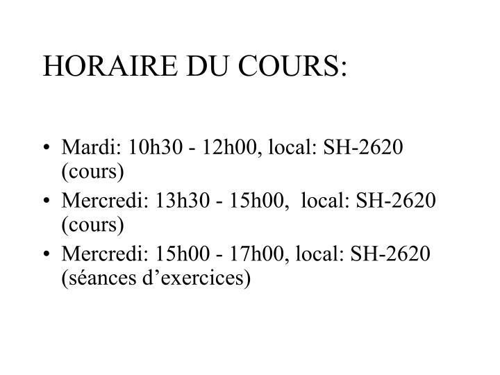 HORAIRE DU COURS: